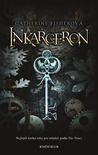 Inkarceron by Catherine Fisher
