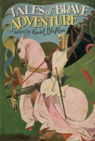 Tales of Brave Adventure by Enid Blyton