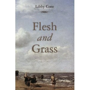 Flesh and Grass by Libby Cone