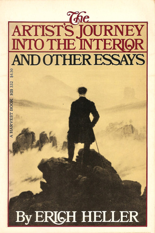The Artist's Journey into the Interior and Other Essays by Erich Heller