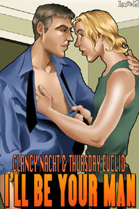 I'll Be Your Man by Clancy Nacht