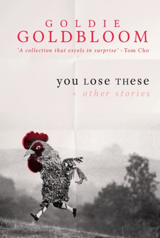 You Lose These + Other Stories by Goldie Goldbloom