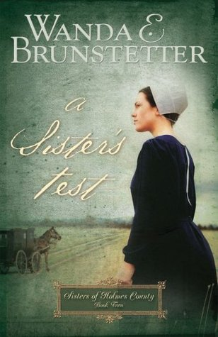 A Sister's Test by Wanda E. Brunstetter