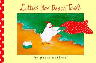 Lottie's New Beach Towel by Petra Mathers
