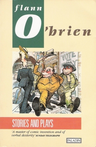 Stories and Plays by Flann O'Brien