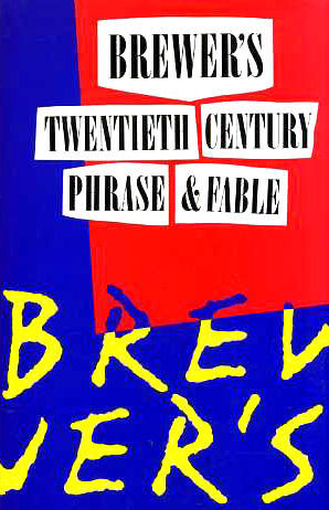 Brewer's Dictionary Of 20th Century Phrase And Fable by Houghton Mifflin
