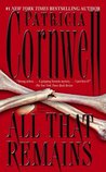 All That Remains (Kay Scarpetta, #3)