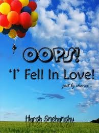 OOPS! 'I' fell in love! just by chance... by Harsh Snehanshu