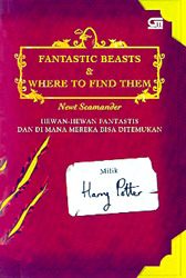 Fantastic Beasts and Where to Find Them - Hewan-hewan Fantast... by J.K. Rowling