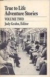 True to Life Adventure Stories: Volume 2