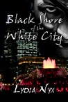 Black Shore of the White City (White City #1)