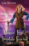 Magic Lost, Trouble Found by Lisa Shearin