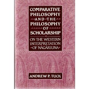 Comparative Philosophy and the Philosophy of Scholarship by Andrew P. Tuck