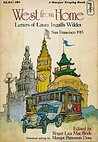 West from Home: Letters of Laura Ingalls Wilder, San Francisco, 1915  (Little House, #11)