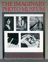 Download online Imaginary Photo Museum: With 457 Photographs from 1836 to the Present FB2 by Renate Gruber