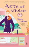 Acts of Violets by Kate Collins