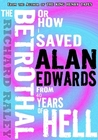 The Betrothal: Or How I Saved Alan Edwards From 40 Years of Hell