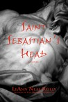 Saint Sebastian's Head by LeAnn Neal Reilly