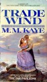 Trade Wind by M.M. Kaye