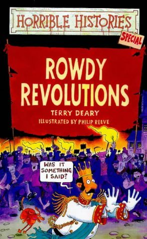 Rowdy Revolutions by Terry Deary