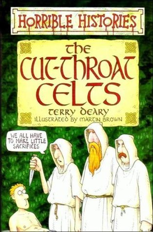 The Cut-throat Celts by Terry Deary