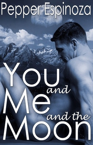 You and Me and the Moon by Pepper Espinoza