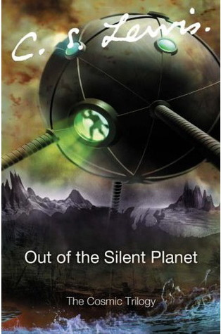 Out of the Silent Planet by C.S. Lewis