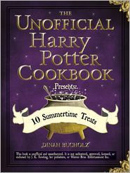 The Unofficial Harry Potter Cookbook Presents: 10 Summertime Treats: 10 Summertime Treats