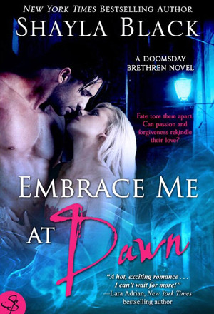 Embrace Me at Dawn by Shayla Black