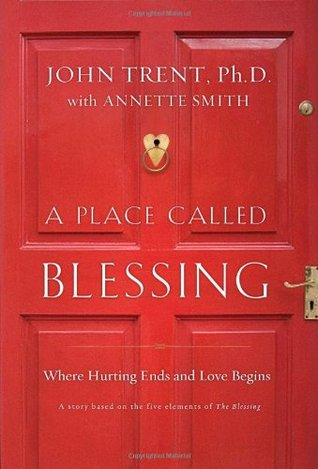A Place Called Blessing by John Trent