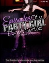 Episodes of a Party Girl: Volume 1