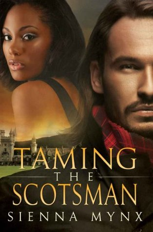 Taming the Scotsman by Sienna Mynx