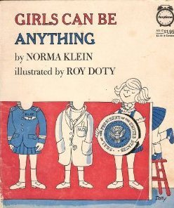 Girls Can Be Anything by Norma Klein