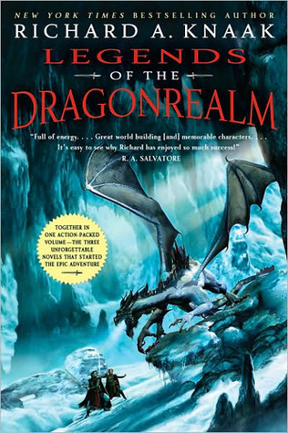 Legends of the Dragonrealm by Richard A. Knaak