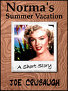 Norma's Summer Vacation: A Short Story