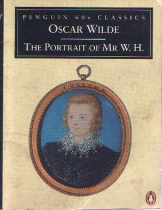 The Portrait of Mr. W. H. by Oscar Wilde