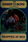 Trapped at Sea (Hardy Boys, #75)