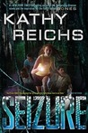 Seizure by Kathy Reichs