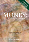 Money: An Owners Manual : A Personal Guide to Financial Freedom