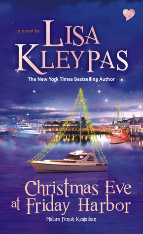 Christmas Eve at Friday Harbor - Malam Penuh Keajaiban by Lisa Kleypas