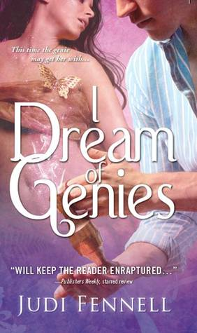 I Dream of Genies by Judi Fennell
