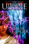 The Ultimate Sacrifice by Talia Jager