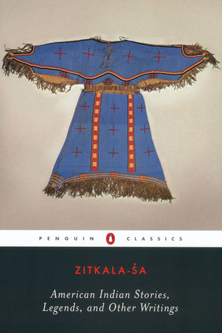 American Indian Stories, Legends, and Other Writings by Zitkala-Sa