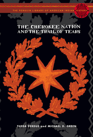 The Cherokee Nation and the Trail of Tears by Theda Perdue