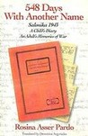 548 Days With Another Name: Salonika 1943:  A Child's Diary, An Adult's Memories Of War