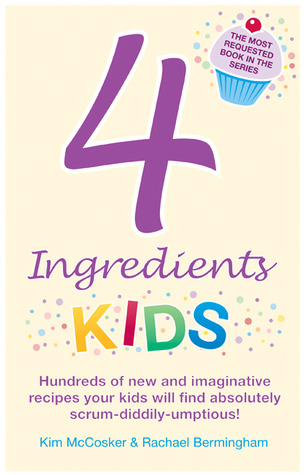 4 Ingredients Kids by Kim McCosker