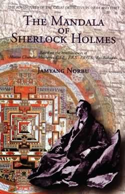 The Mandala of Sherlock Holmes: The Adventures of the Great Detective in Tibet