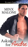 Asking for Andre by Minx Malone