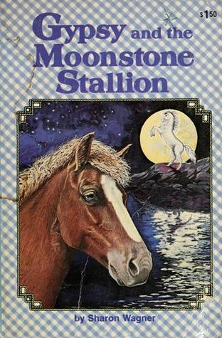 Gypsy and the Moonstone Stallion by Sharon Wagner