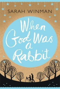 When God was a Rabbit by Sarah Winman